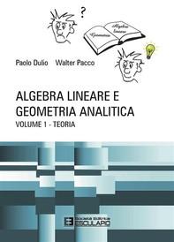Algebra Lineare e Geometria Analitica - Teoria - Librerie.coop