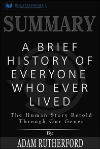 Summary: A Brief History of Everyone Who Ever Lived: The Human Story Retold Through Our Genes - Librerie.coop