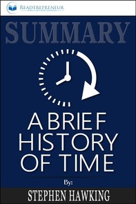 Summary: A Brief History of Time: From the Big Bang to Black Holes - Librerie.coop