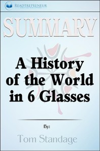 Summary of A History of the World in 6 Glasses by Tom Standage - Librerie.coop