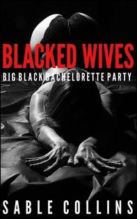 Blacked Wives: Big Black Bachelorette - Librerie.coop