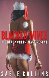 Blacked Wives: Big Black Christmas Present - Librerie.coop
