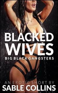 Blacked Wives: Big Black Gangsters - Librerie.coop