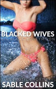 Blacked Wives: Big Black Honeymoon - Librerie.coop