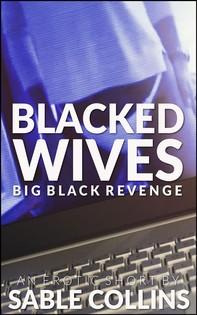 Blacked Wives: Big Black Revenge - Librerie.coop