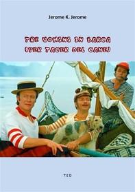 Tre uomini in barca (per tacer del cane) - Librerie.coop