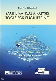 Mathematical Analysis Tools for Engineering - Librerie.coop