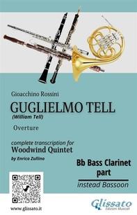 "Bb Bass Clarinet (instead Bassoon) part of ""Guglielmo Tell"" for Woodwind Quintet - Librerie.coop"