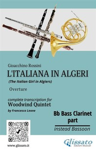 """Bb Bass Clarinet (instead Bassoon) part of """"L'Italiana in Algeri"""" for Woodwind Quintet - Librerie.coop"""