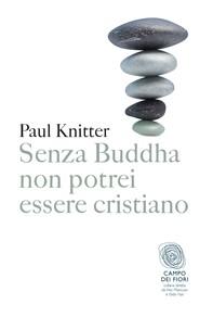 Senza Buddha non potrei essere cristiano - Librerie.coop