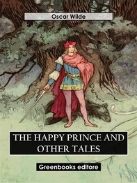 The Happy Prince And Other Tales - Librerie.coop