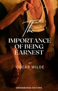 The Importance Of Being Earnest - Librerie.coop