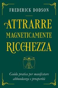 Attrarre Magneticamente Ricchezza - Librerie.coop