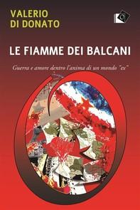 Le fiamme dei Balcani - Librerie.coop