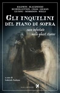 Gli inquilini del piano di sopra. Case infestate nelle ghost stories - Librerie.coop