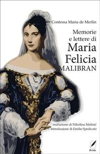 Memorie e lettere di Maria Felicia Malibran - Librerie.coop