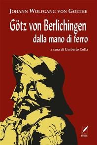 Götz von Berlichingen dalla mano di ferro - Librerie.coop